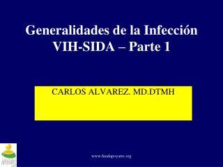 Generalidades de la Infecci n VIH-SIDA   Parte 1