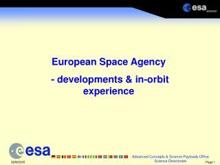 European Space Agency  - developments & in-orbit experience