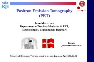 Positron  Emission Tomography (PET) Jann Mortensen