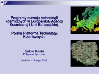 Programy rozwoju technologii kosmicznych w Europejskiej Agencji Kosmicznej i Unii Europejskiej.