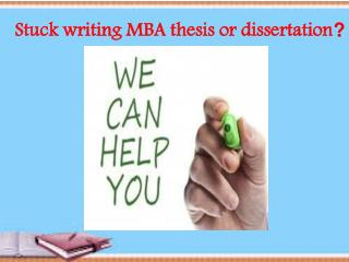 Stuck writing MBA thesis or dissertation?