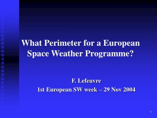 What Perimeter for a European Space Weather Programme?