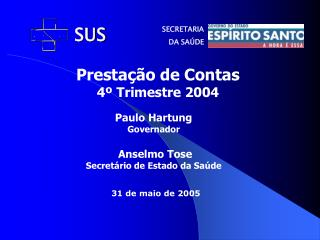 Presta��o de Contas 4� Trimestre 2004