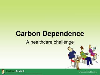 Carbon Dependence