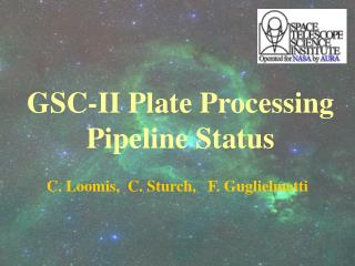 GSC-II Plate Processing Pipeline Status