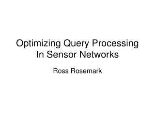 Optimizing Query Processing In Sensor Networks