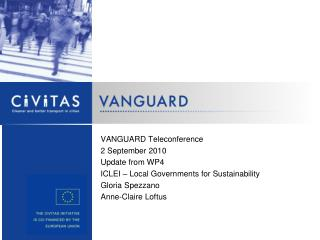 VANGUARD Teleconference 2 September 2010 Update from WP4