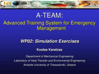 A-TEAM: Advanced Training System for Emergency Management WP02: Simulation Exercises