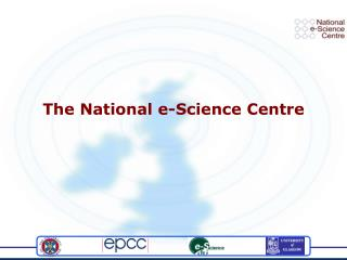 The National e-Science Centre