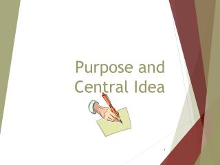Purpose and Central Idea