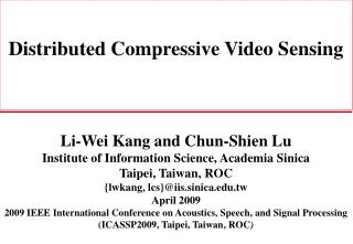 Distributed  Compressive  Video  Sensing
