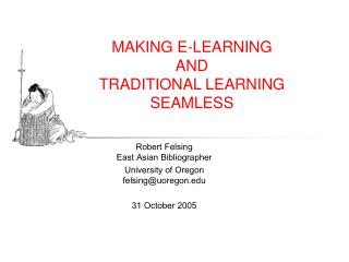 MAKING E-LEARNING AND TRADITIONAL LEARNING SEAMLESS