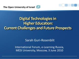 Digital Technologies in  Higher Education: Current Challenges and Future Prospects