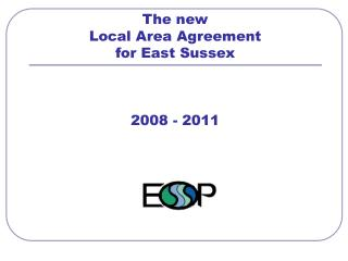 The new  Local Area Agreement  for East Sussex 2008 - 2011