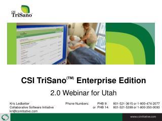 CSI TriSanoTM Enterprise Edition  2.0 Webinar for Utah