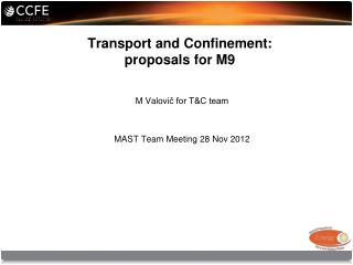 Transport and Confinement: proposals for M9