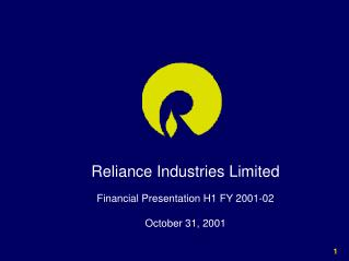 Reliance Industries Limited  Financial Presentation H1 FY 2001-02  October 31, 2001