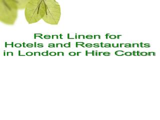 Rent linen for hotels and restaurants in london or hire cott