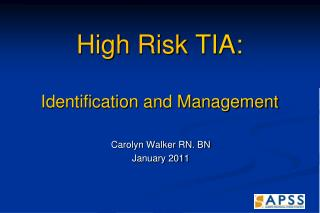 High Risk TIA:  Identification and Management