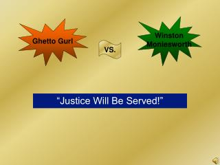 �Justice Will Be Served!�