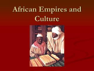 African Empires and  Culture