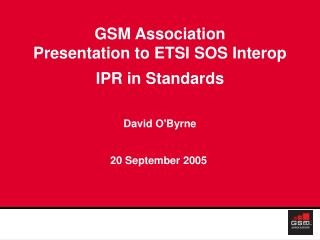 GSM Association Presentation to ETSI SOS Interop