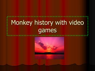 Monkey history with video games