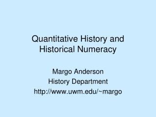 Quantitative History and Historical Numeracy