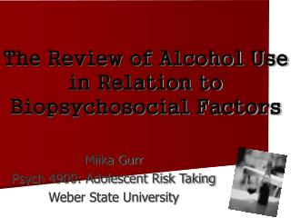 The Review of Alcohol Use in Relation to Biopsychosocial Factors