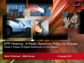 Martin Whitehead – GSMA Europe                                           12 January 2011