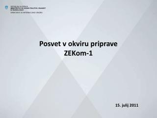 Posvet v okviru priprave ZEKom-1