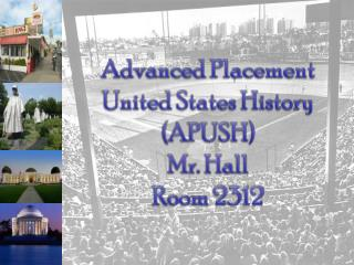 Advanced Placement United States History (APUSH) Mr. Hall  Room 2312