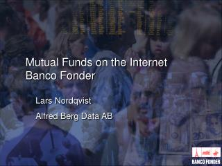 Mutual Funds on the Internet Banco Fonder