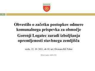 Obvestilo o  začetku postopkov  odmere komunalnega  prispevk a  za območje