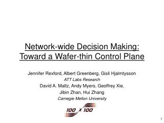 Network-wide Decision Making: Toward a Wafer-thin Control Plane
