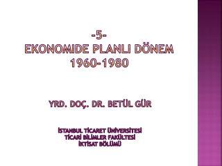 -5-  ekonomide  planlI  dönem 1960-1980
