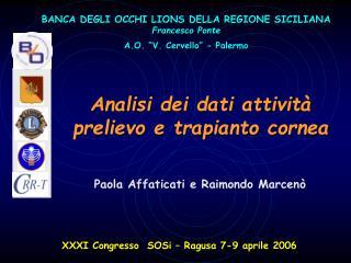 """BANCA DEGLI OCCHI LIONS DELLA REGIONE SICILIANA Francesco Ponte A.O. """"V. Cervello"""" - Palermo"""