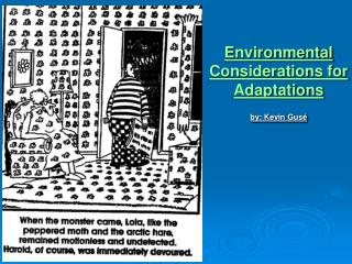 Environmental Considerations for Adaptations by: Kevin Gusé