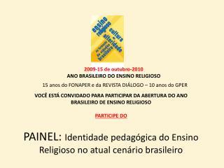 PAINEL:  Identidade pedagógica do Ensino Religioso no atual cenário brasileiro