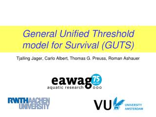 General Unified Threshold model for Survival (GUTS)