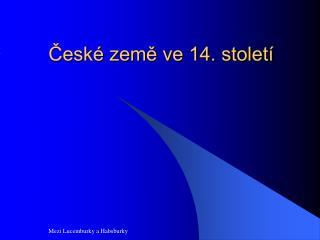 České země ve 14. století