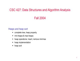 CSC 427: Data Structures and Algorithm Analysis Fall 2004