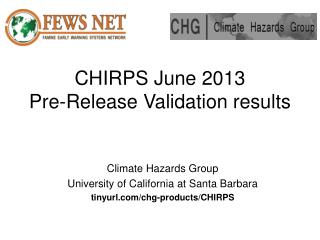 CHIRPS June 2013            Pre-Release Validation results