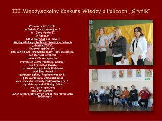 """III Międzyszkolny Konkurs Wiedzy o Policach ,,Gryfik"""""""