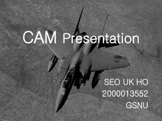CAM  Presentation