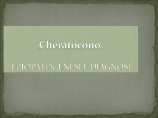 NEL CHERATOCONO SI OSSERVA TIPICAMENTE UNA CURVATURA CONICA DELLA CORNEA.