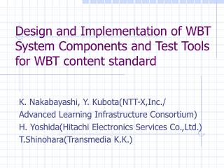 Design and Implementation of WBT System Components and Test Tools  for WBT content standard