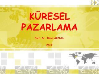 K�RESEL   PAZARLAMA