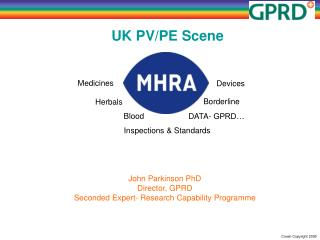 John Parkinson PhD Director, GPRD Seconded Expert- Research Capability Programme