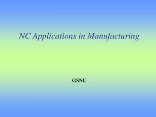 NC Applications in Manufacturing